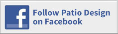 Follow Patio Design on Facebook!